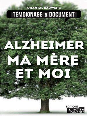cover image of Alzheimer, ma mère et moi