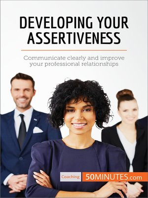 cover image of Developing Your Assertiveness