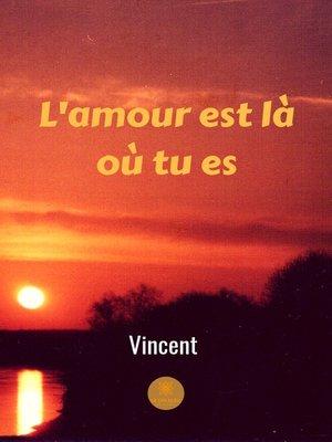 cover image of L'amour est là où tu es