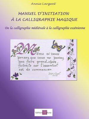 cover image of Manuel d'initiation à la calligraphie magique
