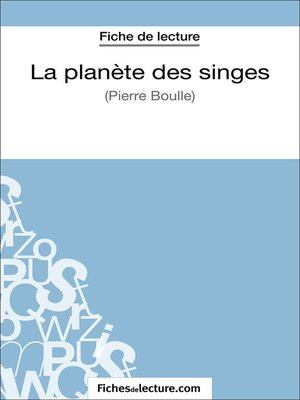 cover image of La planète des singes de Pierre Boulle (Fiche de lecture)