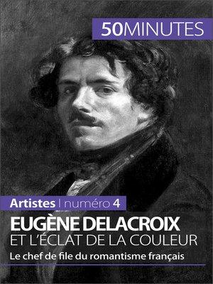 cover image of Eugène Delacroix et l'éclat de la couleur