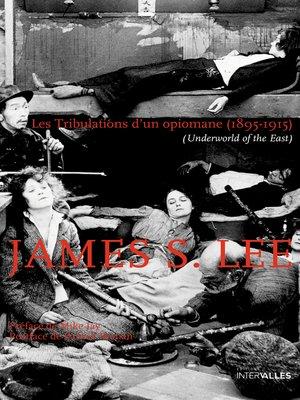 cover image of Les Tribulations d'un opiomane (1895-1915)