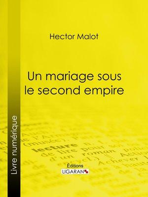 cover image of Un mariage sous le second Empire