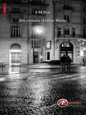 cover image of Un certain Arthur Bony