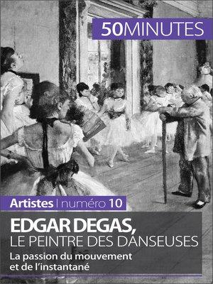 cover image of Edgar Degas, le peintre des danseuses