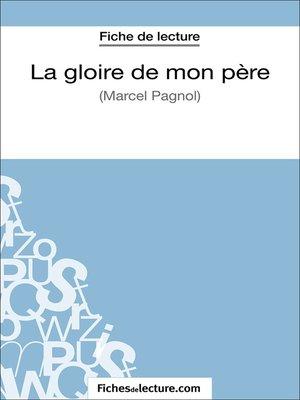 cover image of La gloire de mon père de Marcel Pagnol (Fiche de lecture)