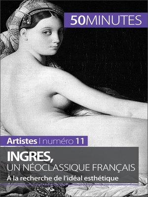 cover image of Ingres, un néoclassique français