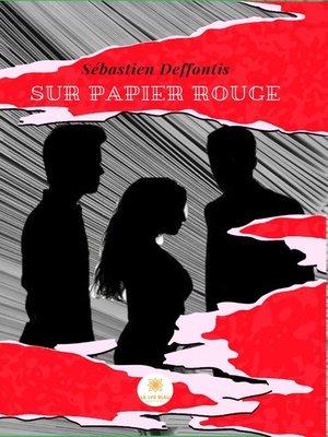 cover image of Sur papier rouge