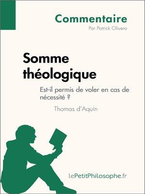 cover image of Somme théologique de Thomas d'Aquin--Est-il permis de voler en cas de nécessité ? (Commentaire)