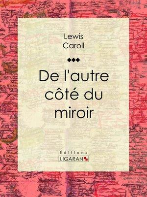 cover image of De l'autre côté du miroir