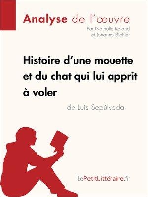 cover image of Histoire d'une mouette et du chat qui lui apprit à voler de Luis Sepúlveda (Analyse de l'oeuvre)