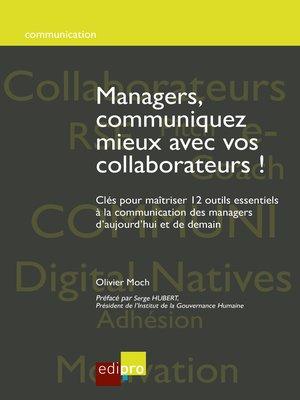 cover image of Managers, communiquez mieux avec vos collaborateurs