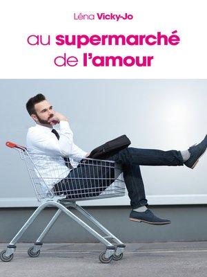 cover image of Au supermarché de l'amour