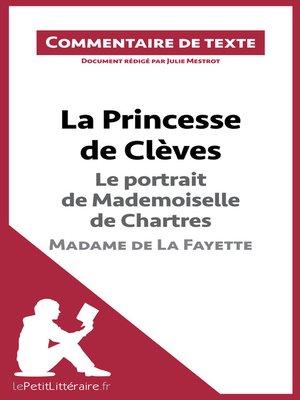 cover image of La Princesse de Clèves de Madame de La Fayette--Le portrait de Mademoiselle de Chartres