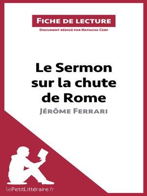 cover image of Le Sermon sur la chute de Rome de Jérôme Ferrari (Fiche de lecture)