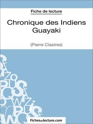 cover image of Chronique des Indiens Guayaki de Pierre Clastres (Fiche de lecture)
