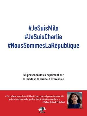 cover image of #JeSuisMila #JeSuisCharlie #NousSommesLaRépublique