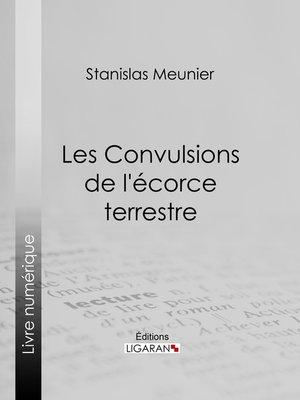 cover image of Les Convulsions de l'écorce terrestre