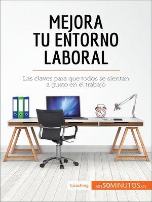 cover image of Mejora tu entorno laboral