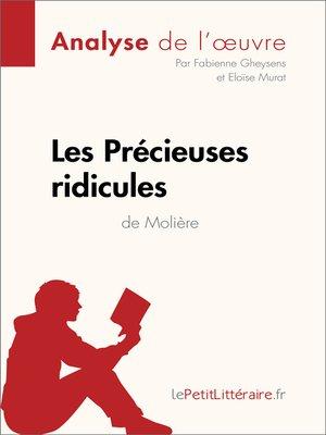 cover image of Les Précieuses ridicules de Molière (Analyse de l'oeuvre)
