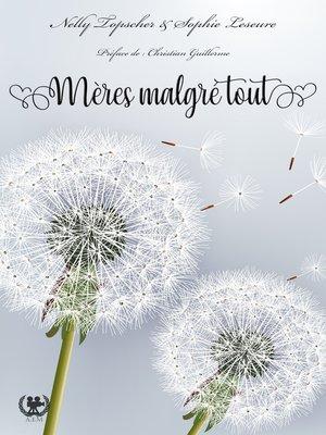 cover image of Mères malgré tout