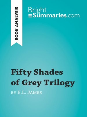 cover image of Fifty Shades of Grey Trilogy by E.L. James: Summary, Analysis and Reading Guide