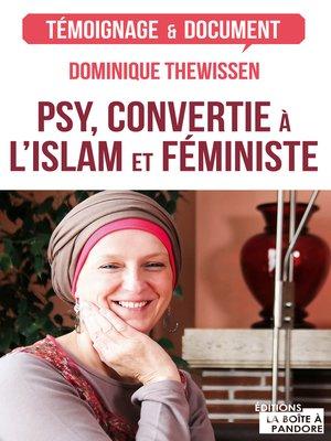 cover image of Psy, convertie à l'islam et féministe