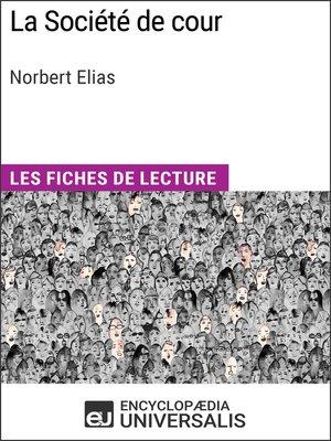 cover image of La Société de cour de Norbert Elias