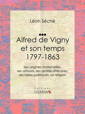 cover image of Alfred de Vigny et son temps