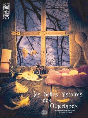 cover image of Les belles histoires des Otherlands