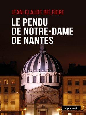 cover image of Le Pendu de Notre Dame de Nantes