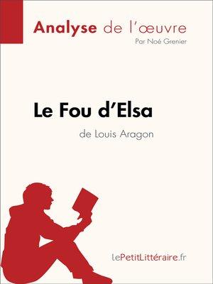 cover image of Le Fou d'Elsa de Louis Aragon (Analyse de l'oeuvre)