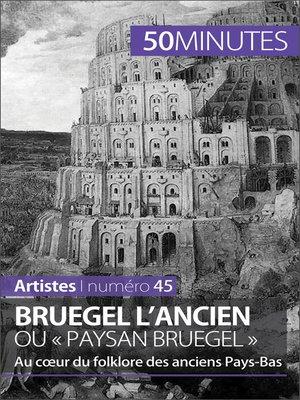 cover image of Bruegel l'Ancien ou « paysan Bruegel »