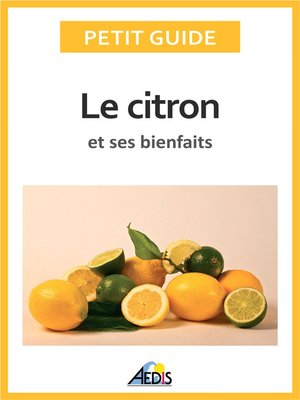 cover image of Le citron et ses bienfaits
