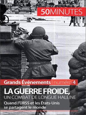 cover image of La guerre froide, un combat de longue haleine
