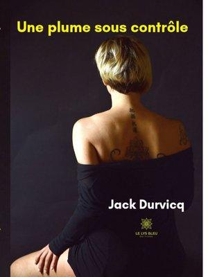 cover image of Une plume sous contrôle