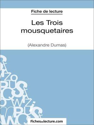 cover image of Les Trois mousquetaires d'Alexandre Dumas (Fiche de lecture)