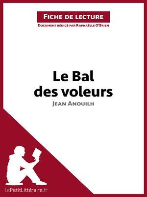 cover image of Le Bal des voleurs de Jean Anouilh (Fiche de lecture)