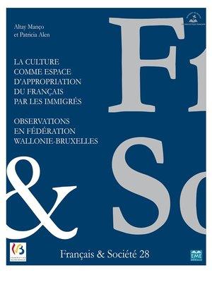 cover image of F&S 28--La culture comme espace d'appropriation du français par les immigrés