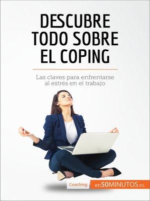 cover image of Descubre todo sobre el coping