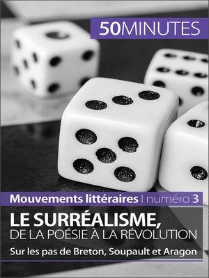 cover image of Le surréalisme, de la poésie à la révolution