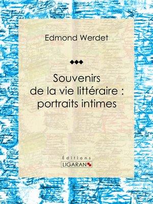 cover image of Souvenirs de la vie littéraire