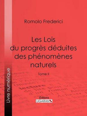 cover image of Les Lois du progrès déduites des phénomènes naturels, Tome 2