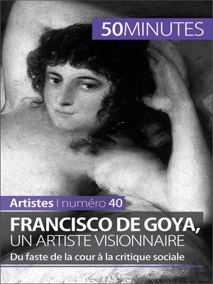 cover image of Francisco de Goya, un artiste visionnaire