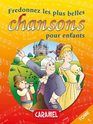 cover image of Fredonnez Frère Jacques et les plus belles chansons pour enfants
