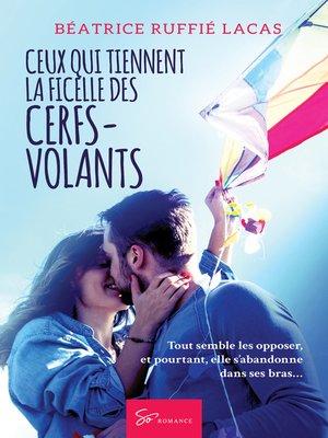 cover image of Ceux qui tiennent la ficelle des cerfs-volants