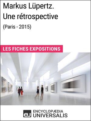 cover image of Markus Lüpertz. Une rétrospective (Paris--2015)