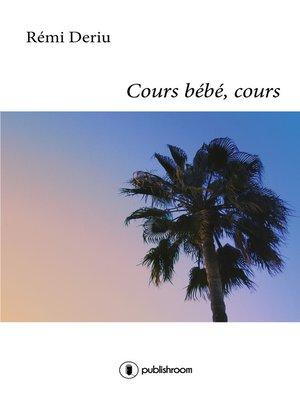 cover image of Cours bébé, cours