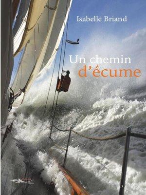 cover image of Un chemin d'écume